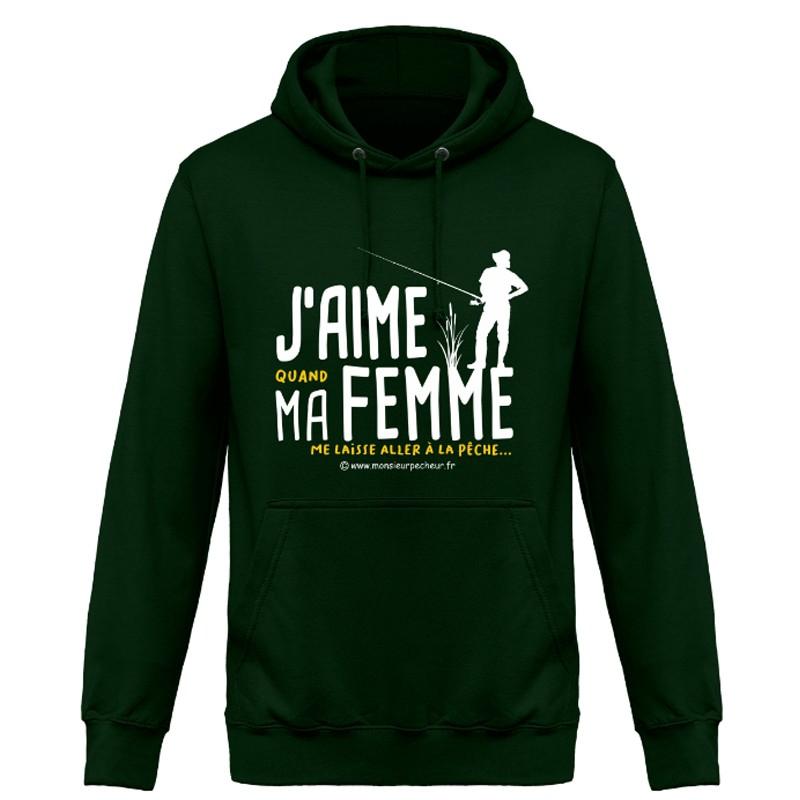 Sweat Capuche J'Aime Ma Femme Monsieur Pêcheur acheter chez pecheur peche com vert