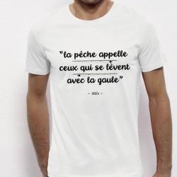 T-Shirt Ceux Qui Se Réveille Avec La Gaule Monsieur Pecheur acheter chez pecheur peche com blanc